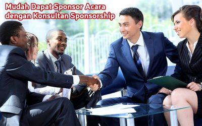 Mudah Dapat Sponsor Acara dengan Konsultan Sponsorship