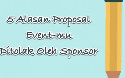 5 Alasan Proposal Event-mu Ditolak Oleh Sponsor