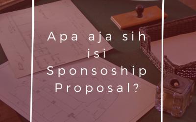 Apa aja sih isi Sponsorship Proposal?